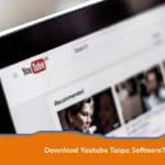 Download Youtube Tanpa Software Begini Caranya