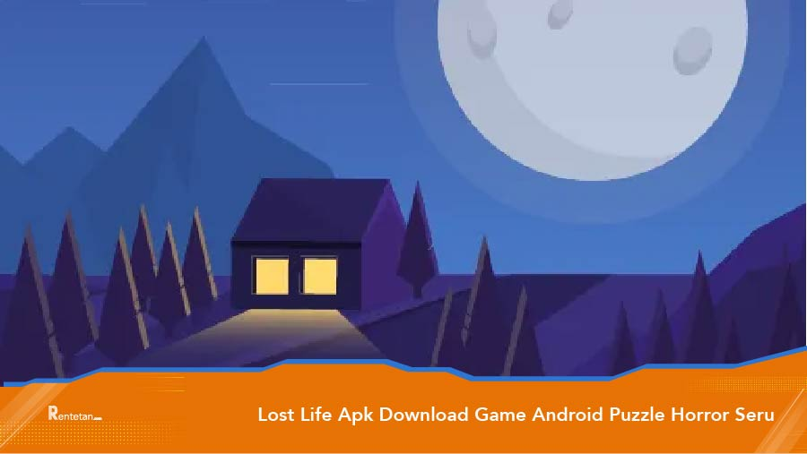 Lost Life Apk Download Game Android Puzzle Horror Seru Mod Bahasa Indonesia Page 2 Of 3 Rentetan Tekno